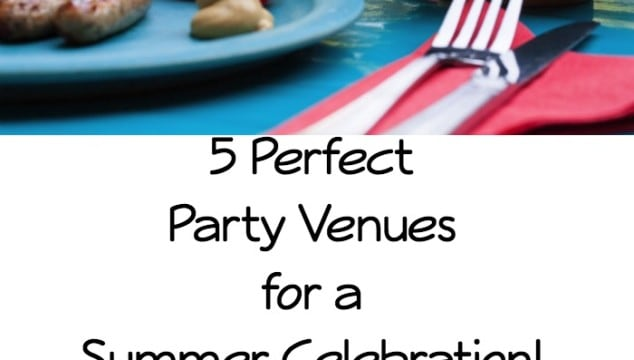 5 Perfect Party Venues for a Summer Celebration!