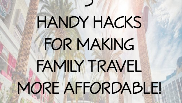 5 Handy Hacks for Making Family Travel More Affordable
