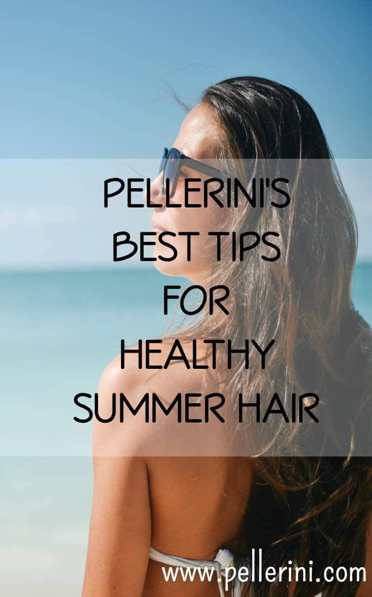 Pellerini's Best Tips for Healthy Summer Hair