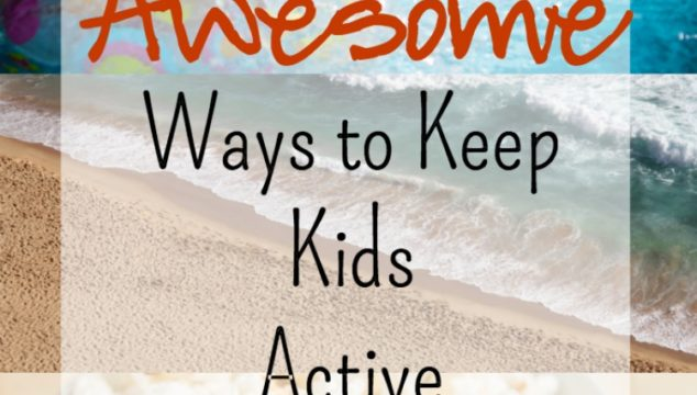 7 AWESOME Ways to Keep Kids Active This Summer & a GIVEAWAY!