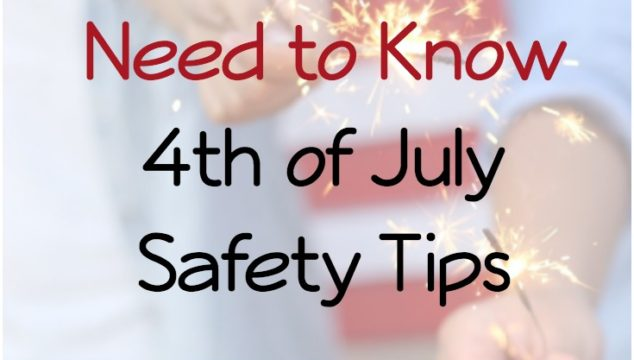 Need to Know 4th of July Safety Tips