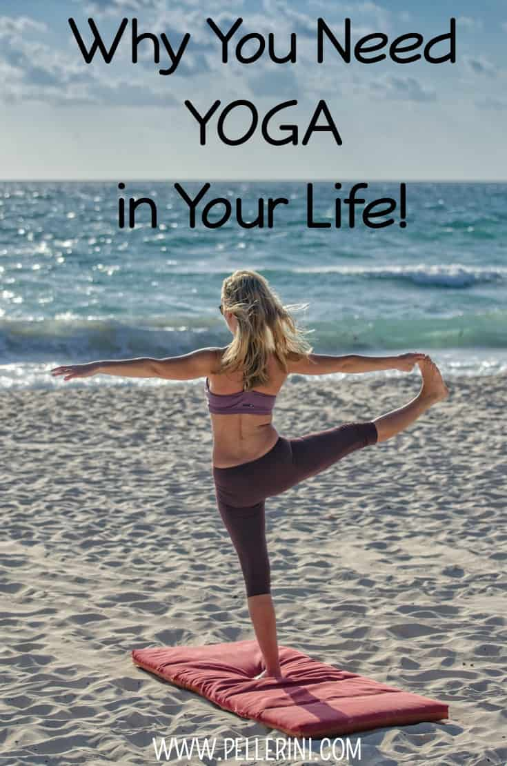 Why You Need Yoga in Your Life