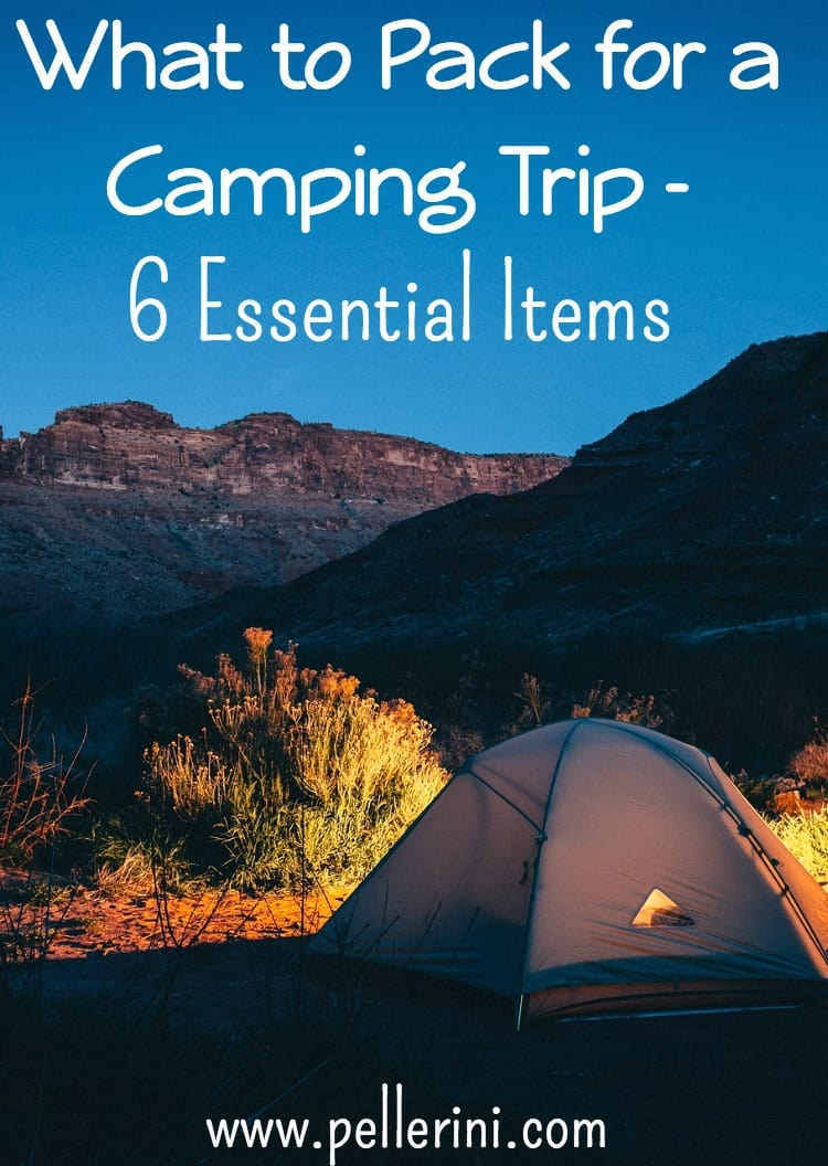 What to Pack for a Camping Trip - 6 Essential Items