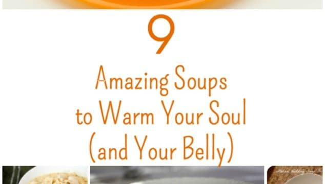 9 Amazing Soup Recipes to Warm Your Soul (and Your Belly)