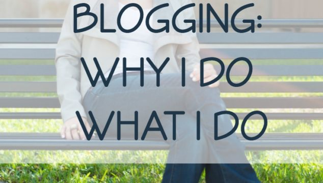 Blogging – Why I Do What I Do