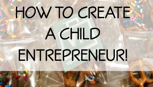 How to Create a Child Entrepreneur & Venture Kits Giveaway!