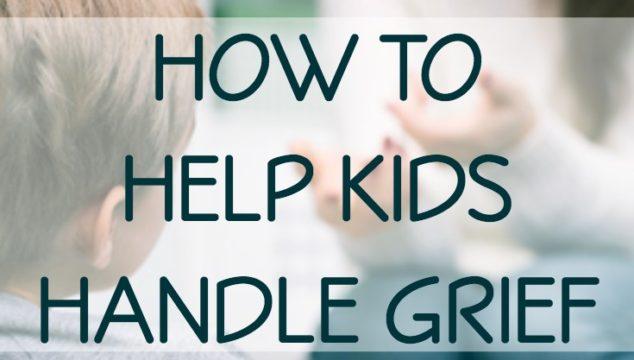 How to Help Kids Handle Grief