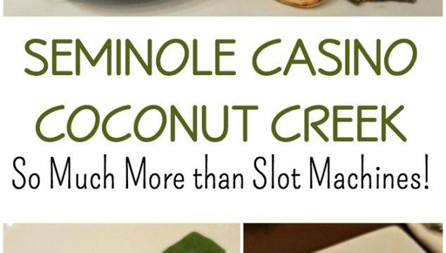 Seminole Casino Coconut Creek – So Much More than Slot Machines!