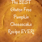 Gluten Free Pumpkin Cheesecake Recipe Pinterest