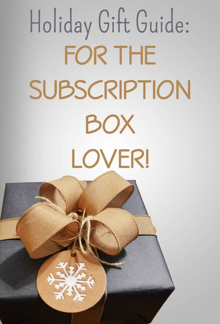 Holiday Gift Guide subscription Boxes Lover