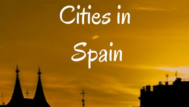 4 Must See Cities in Spain