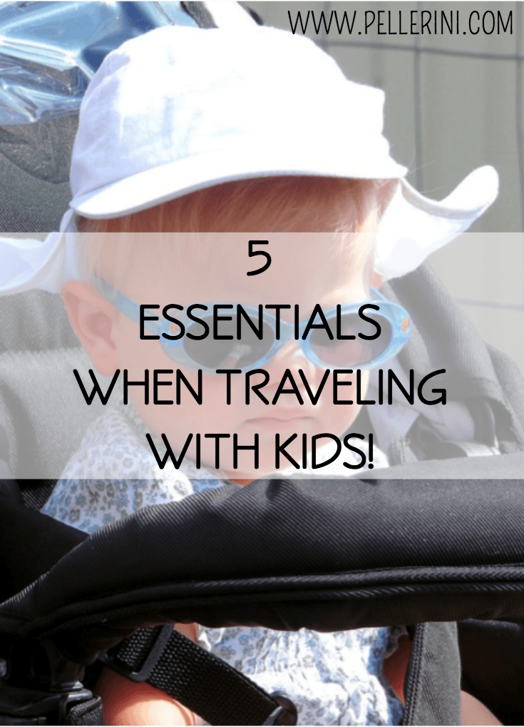 5 Essentials when traveling with kids