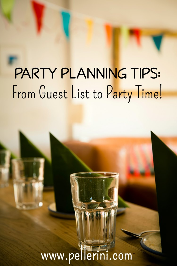 Party Planning Tips: From Guest List Compilation to Party Time!