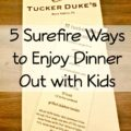 5 Surefire Ways to Enjoy Dinner Out With Kids