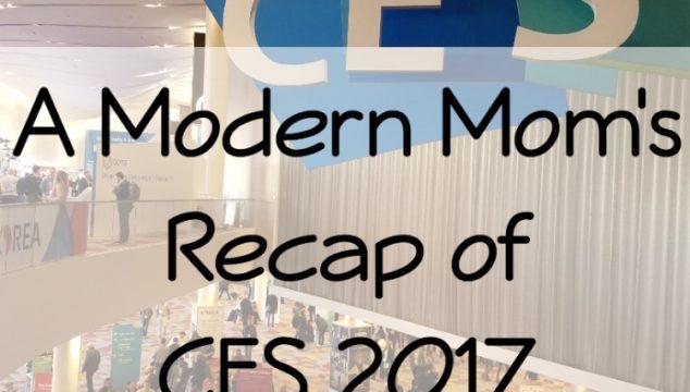 A Modern Mom's Recap of CES 2017