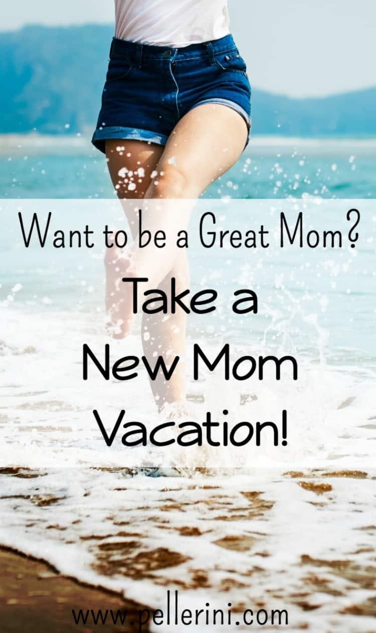 New Mom Vacation