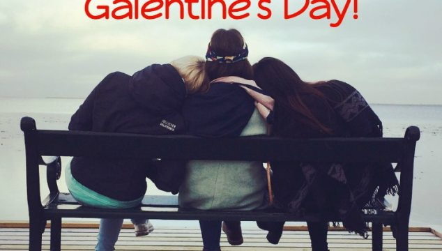 5 Super Fun Ways to Spend Galentine's Day!
