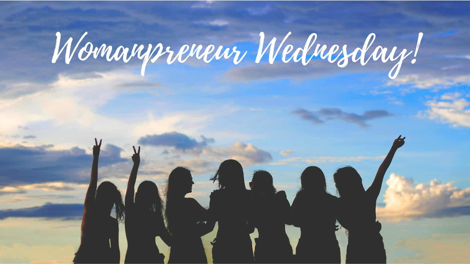 Welcome to Womanpreneur Wednesday!