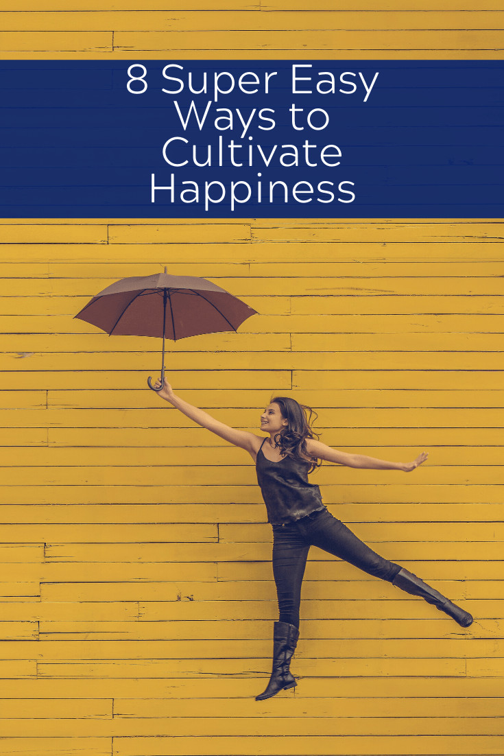 ways to cultivate happiness