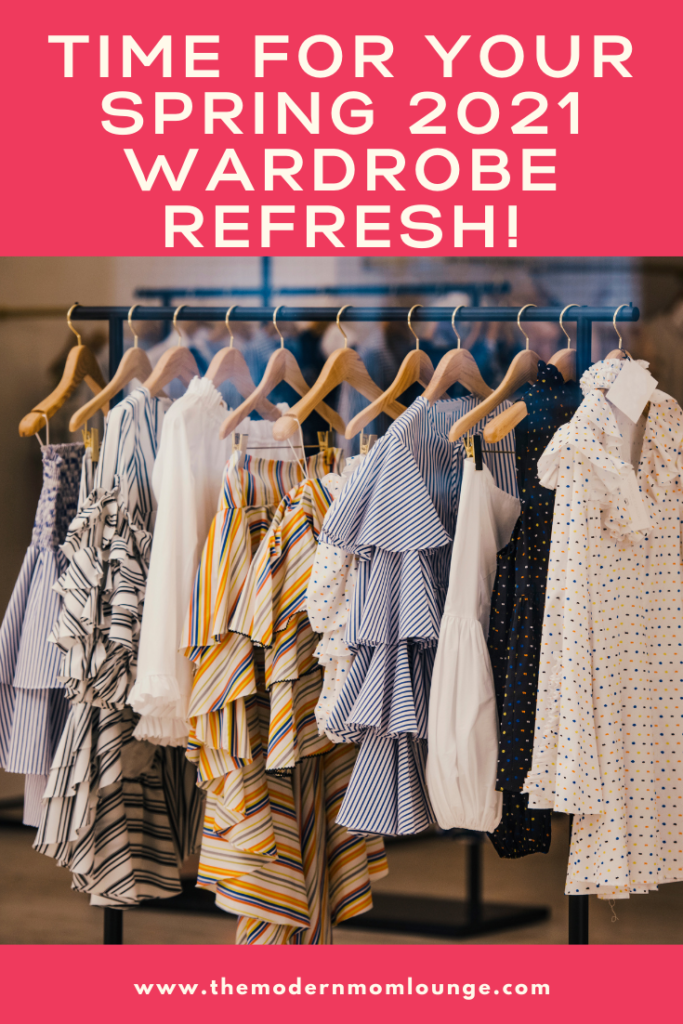 Time for Your Spring 2021 Wardrobe Refresh!