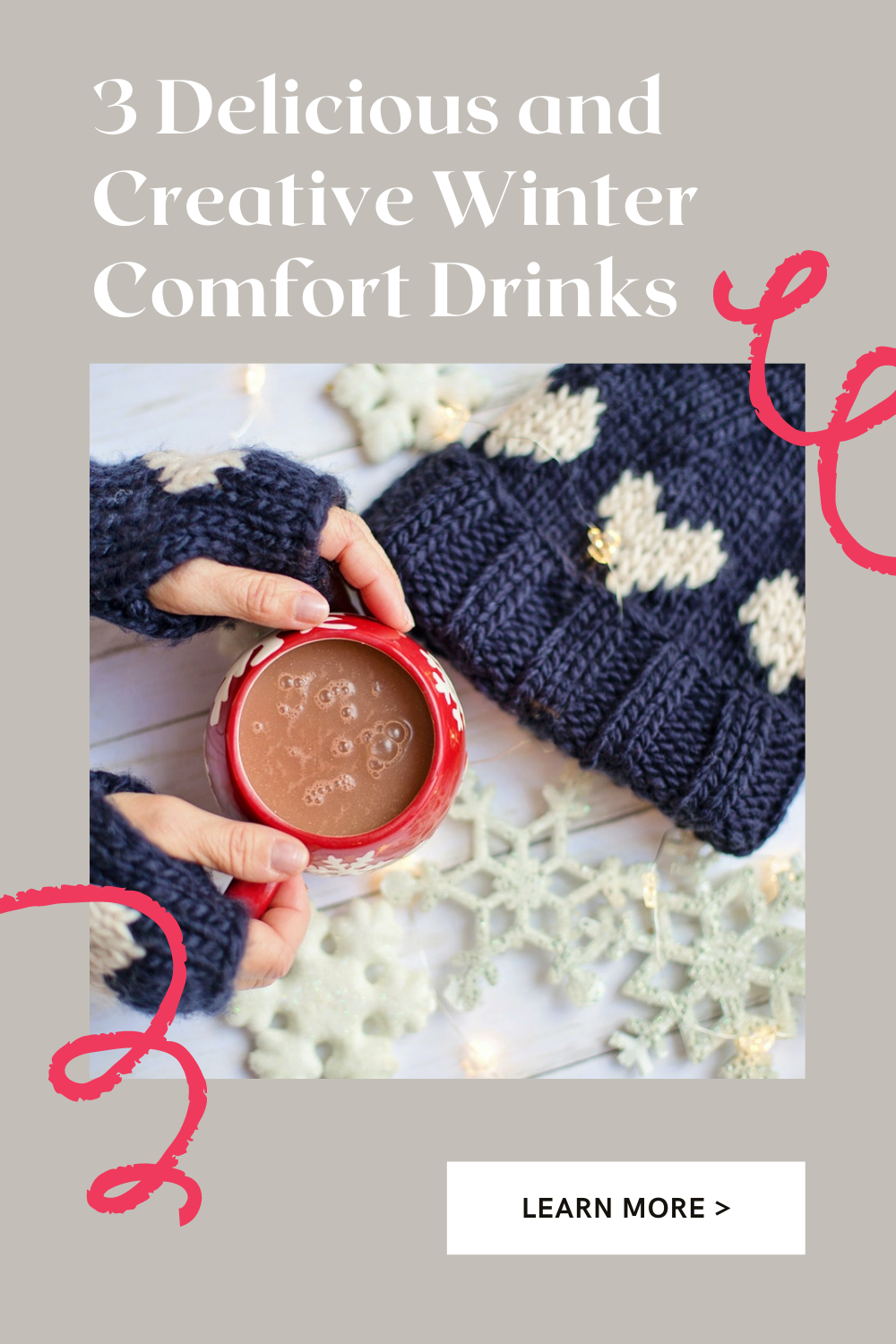 3 Delicious and Creative Winter Comfort Drinks