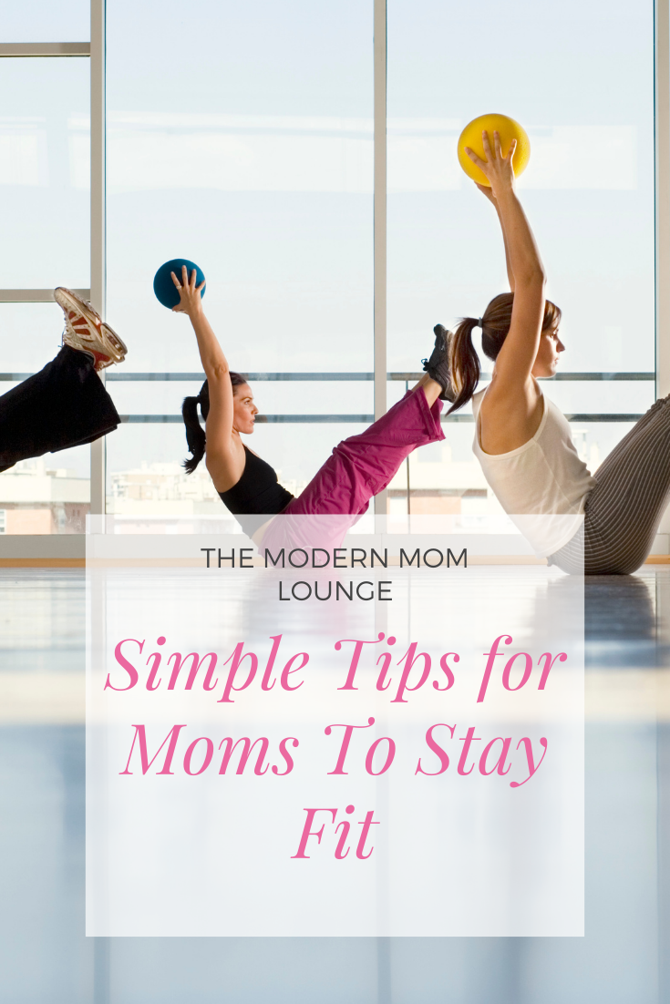 Simple Tips for Moms To Stay Fit